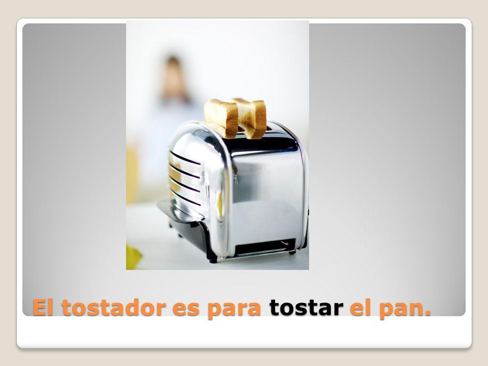 El tostador es para ___ el pan.