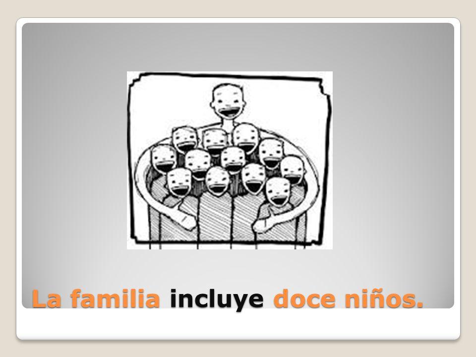 La familia incluye doce niños.