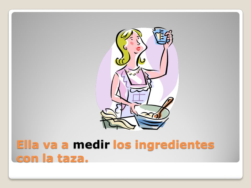 Ella va a _____ los ingredientes con la taza.