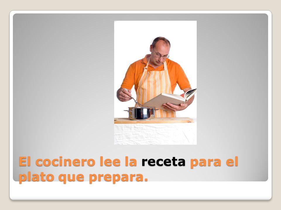 El cocinero lee la ______ para el plato que prepara.