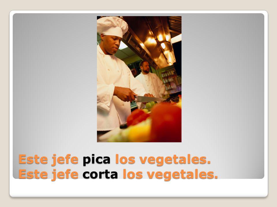 Este jefe _____ los vegetales.