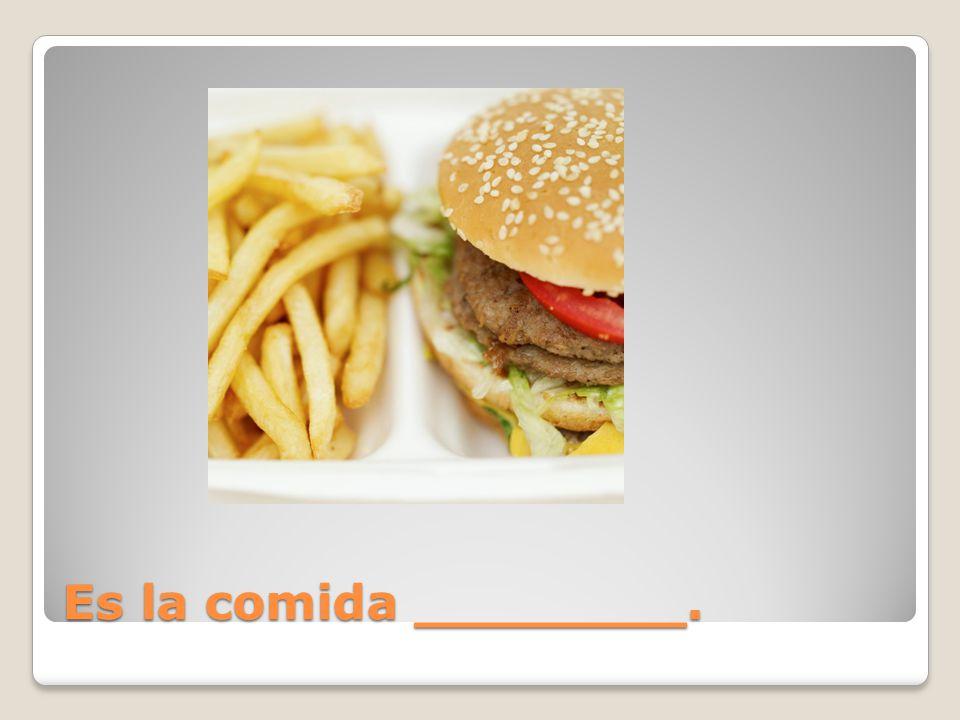 Es la comida ________.