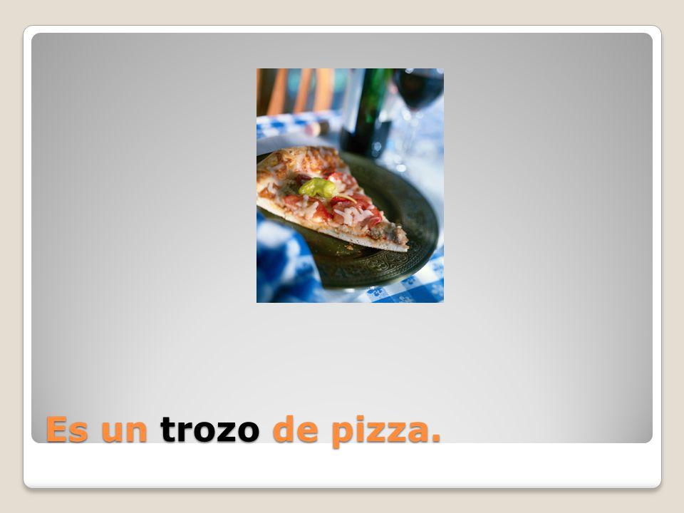 Es un _____ de pizza.