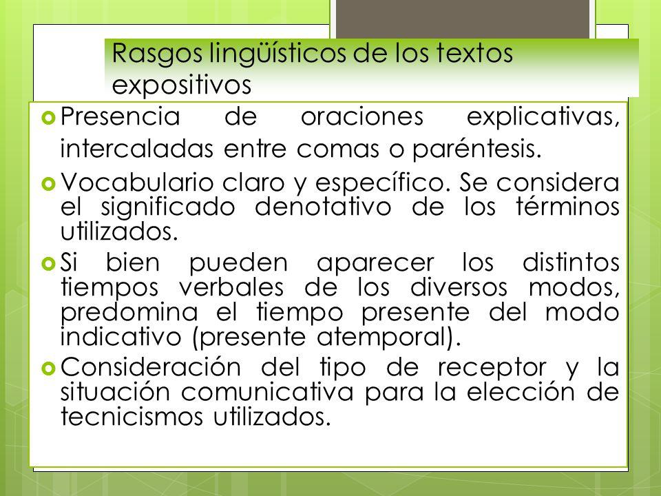 Rasgos lingüísticos de los textos expositivos  Presencia de oraciones explicativas, intercaladas entre comas o paréntesis.