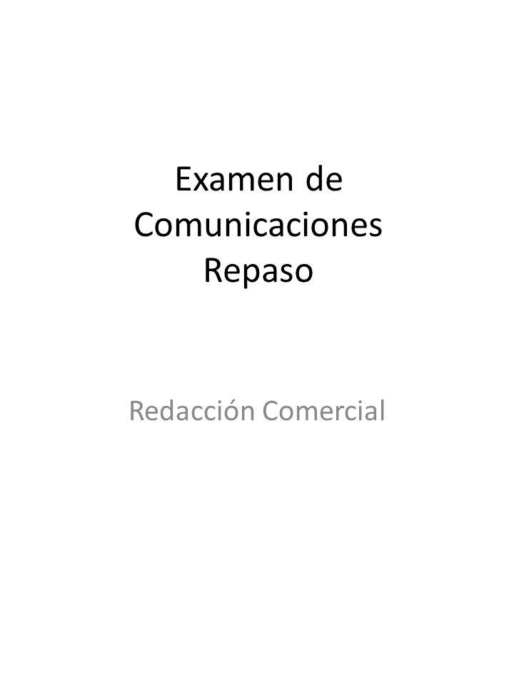 Examen de Comunicaciones Repaso Redacción Comercial