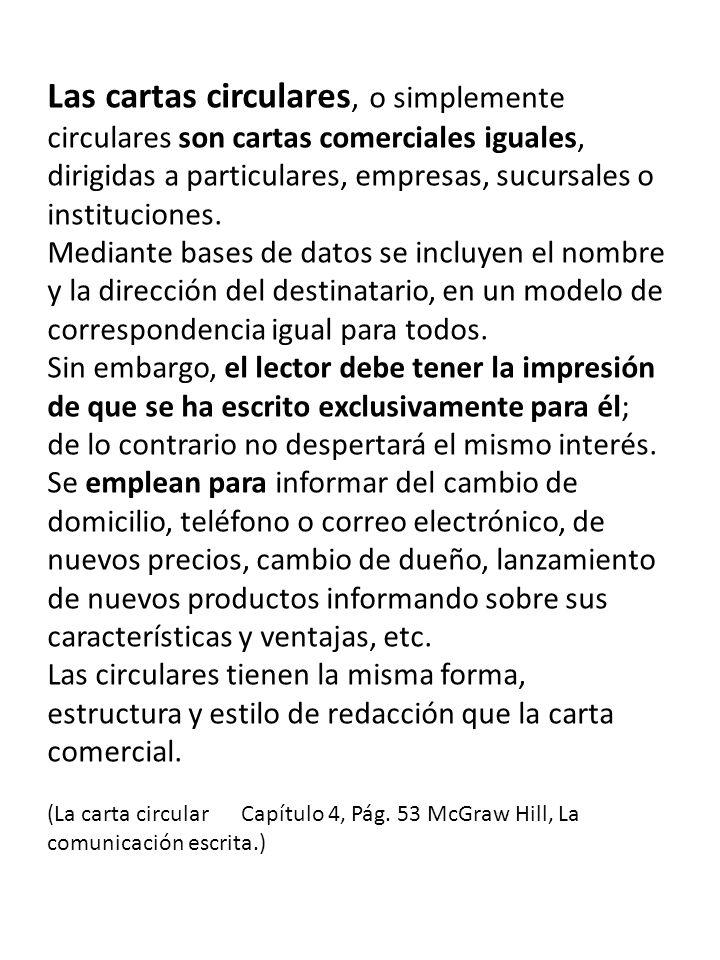 Las cartas circulares, o simplemente circulares son cartas comerciales iguales, dirigidas a particulares, empresas, sucursales o instituciones.