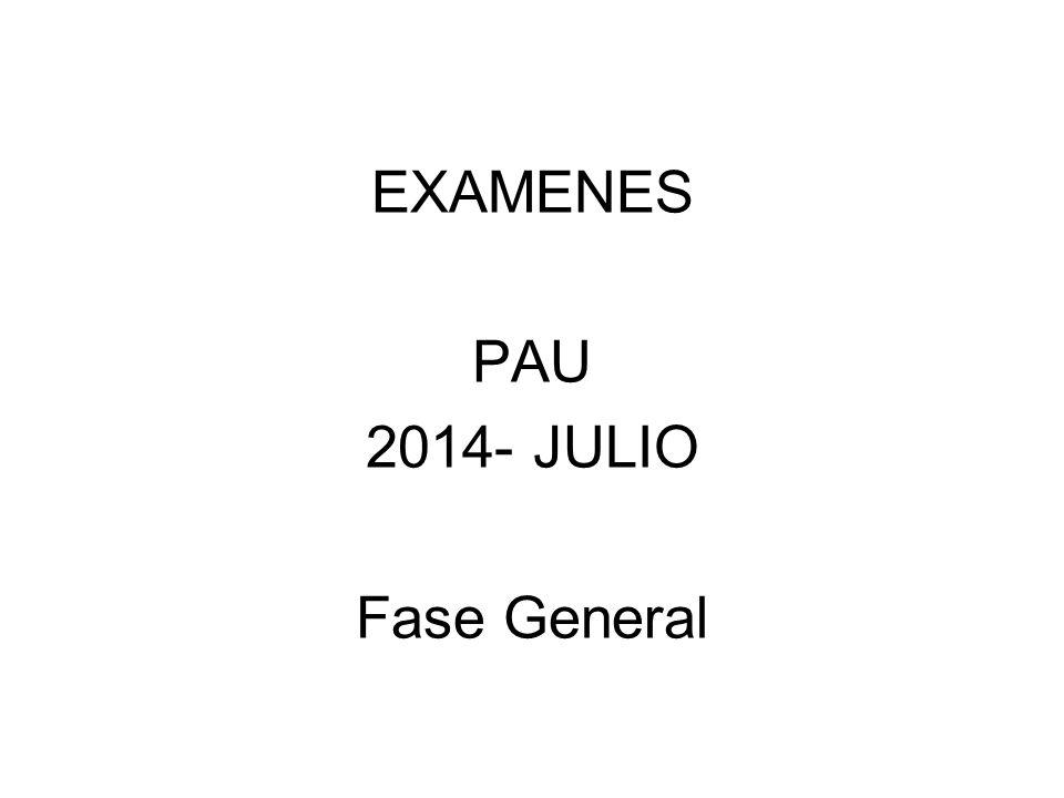 EXAMENES PAU 2014- JULIO Fase General