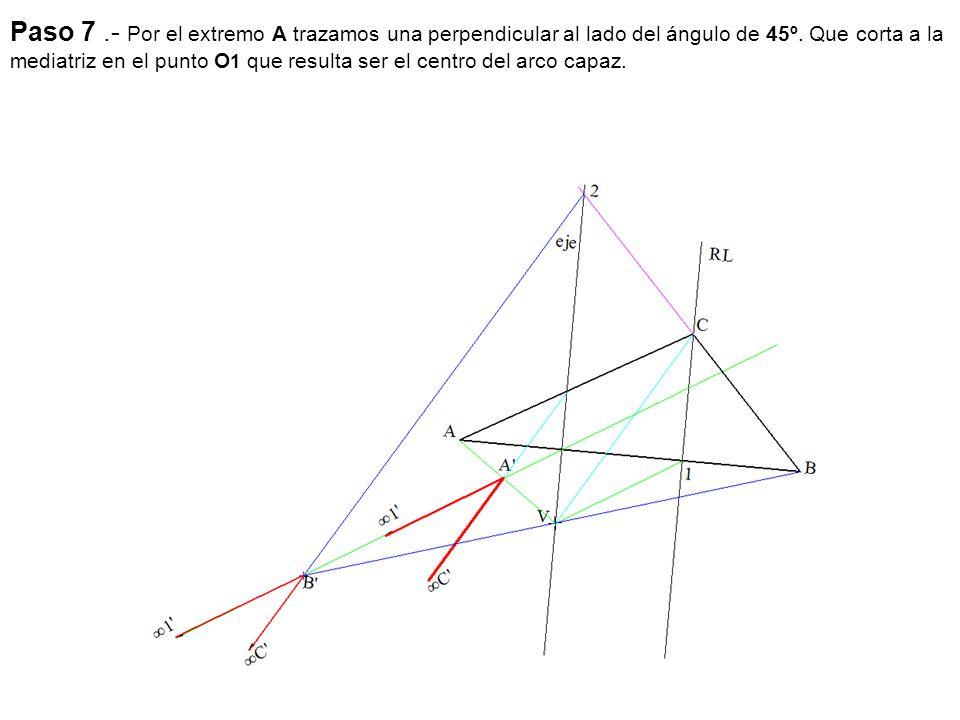 Paso 7.- Por el extremo A trazamos una perpendicular al lado del ángulo de 45º. Que corta a la mediatriz en el punto O 1 que resulta ser el centro del