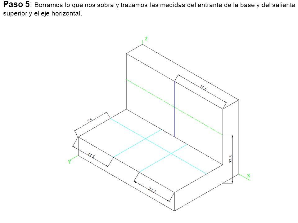 Paso 5: Borramos lo que nos sobra y trazamos las medidas del entrante de la base y del saliente superior y el eje horizontal.