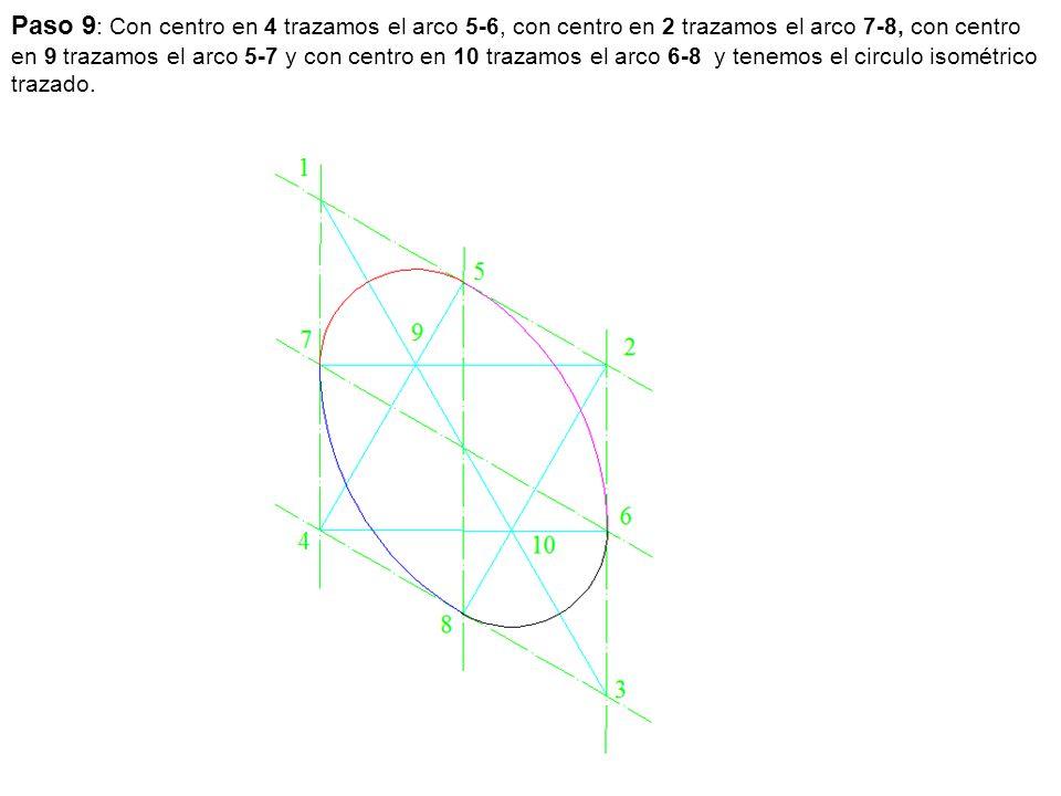 Paso 9 : Con centro en 4 trazamos el arco 5-6, con centro en 2 trazamos el arco 7-8, con centro en 9 trazamos el arco 5-7 y con centro en 10 trazamos