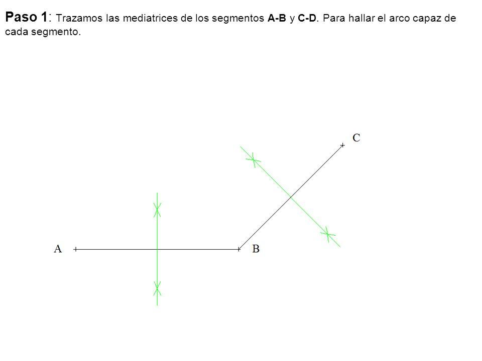 Paso 1: Trazamos las mediatrices de los segmentos A-B y C-D. Para hallar el arco capaz de cada segmento.