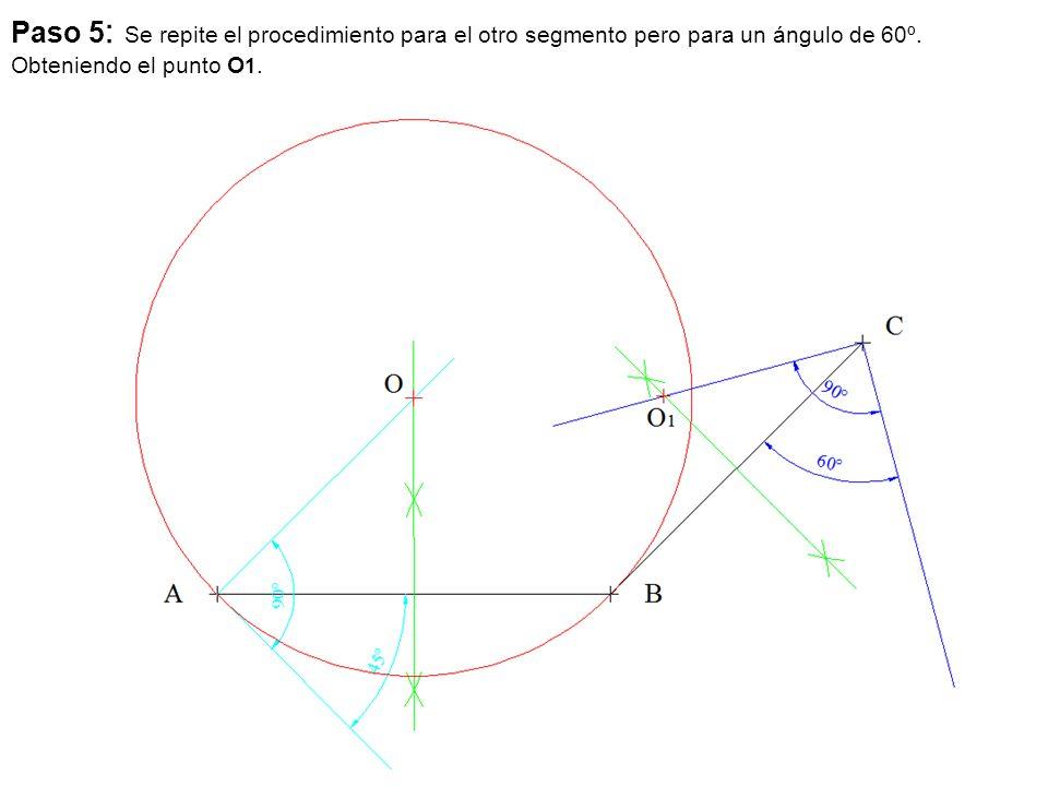 Paso 5 : Se repite el procedimiento para el otro segmento pero para un ángulo de 60º. Obteniendo el punto O 1.