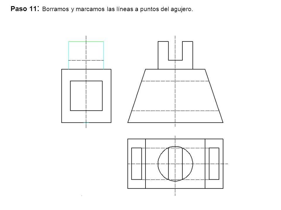 Paso 11 : Borramos y marcamos las líneas a puntos del agujero.