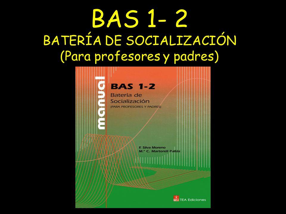 BAS 1- 2 BATERÍA DE SOCIALIZACIÓN (Para profesores y padres)