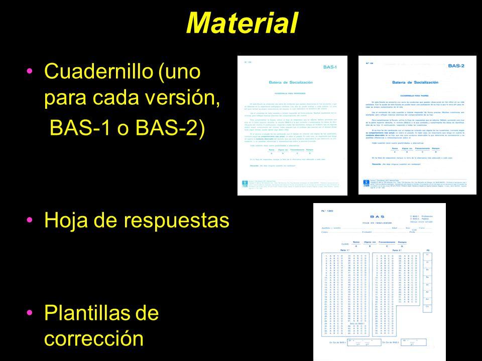 Material Cuadernillo (uno para cada versión, BAS-1 o BAS-2) Hoja de respuestas Plantillas de corrección