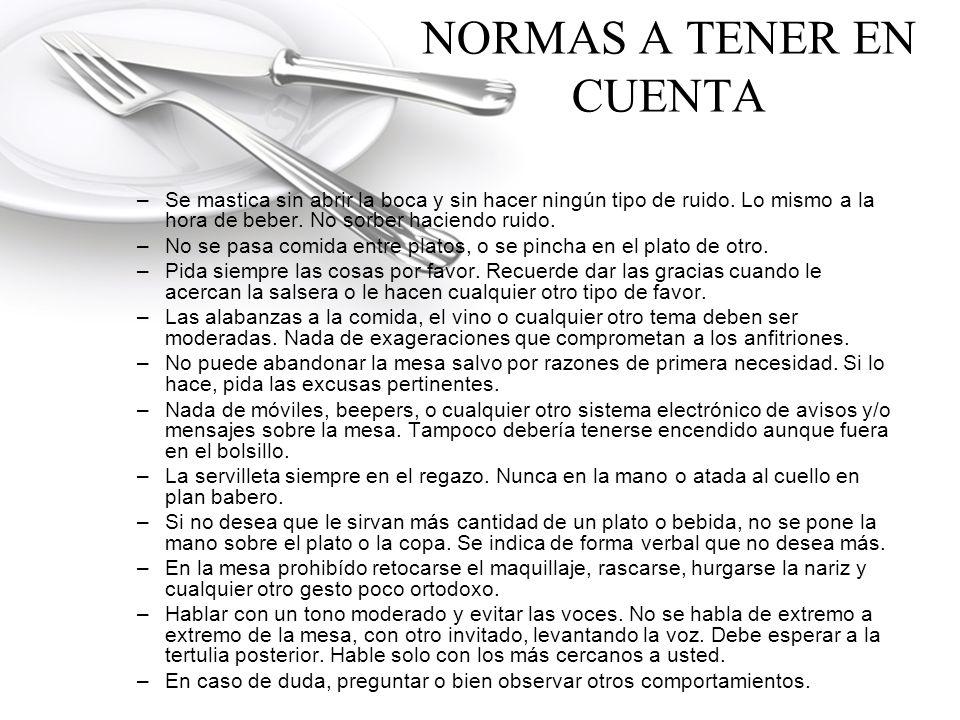 NORMAS A TENER EN CUENTA –Se mastica sin abrir la boca y sin hacer ningún tipo de ruido.
