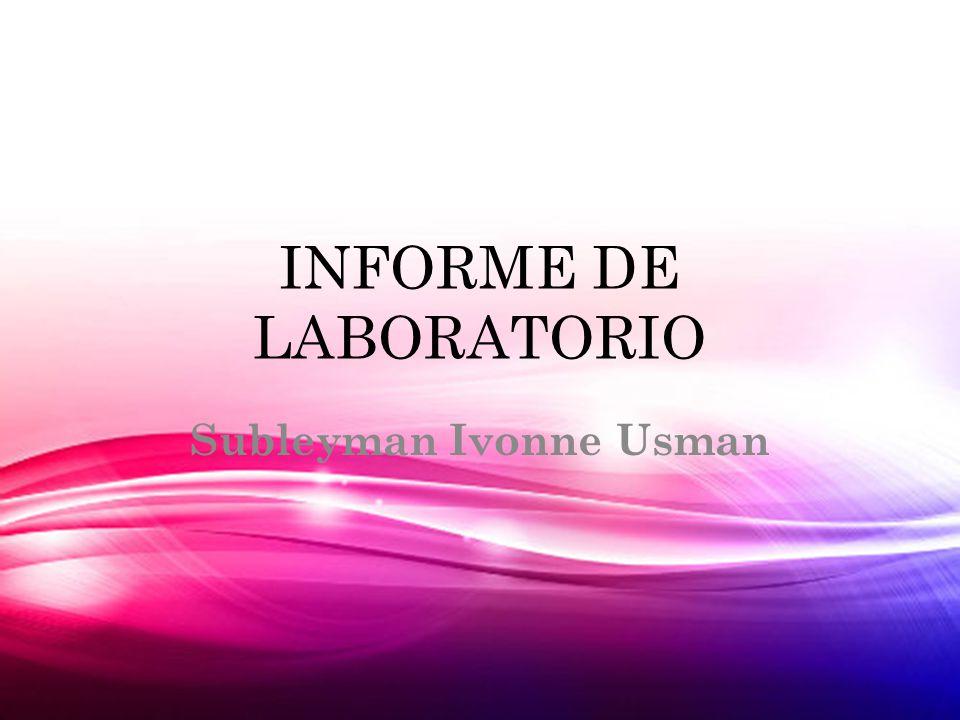 INFORME DE LABORATORIO Subleyman Ivonne Usman