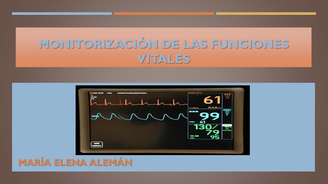 MONITORIZACIÓN DE LAS FUNCIONES VITALES MARÍA ELENA ALEMÁN