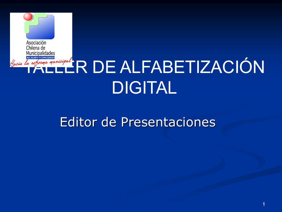 1 Editor de Presentaciones TALLER DE ALFABETIZACIÓN DIGITAL