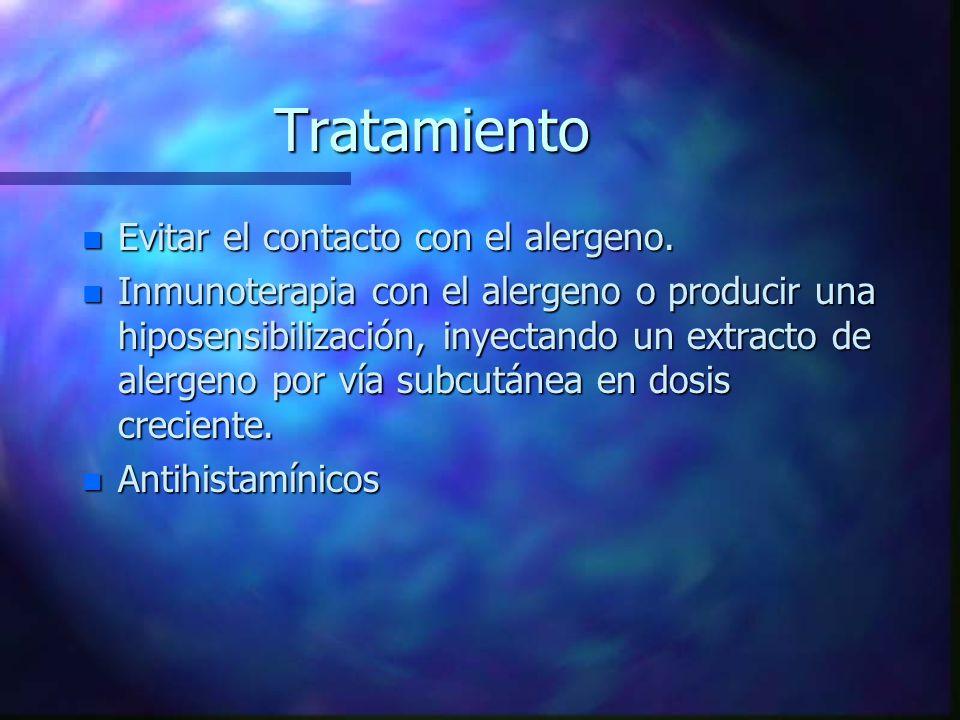 Tratamiento n Evitar el contacto con el alergeno.