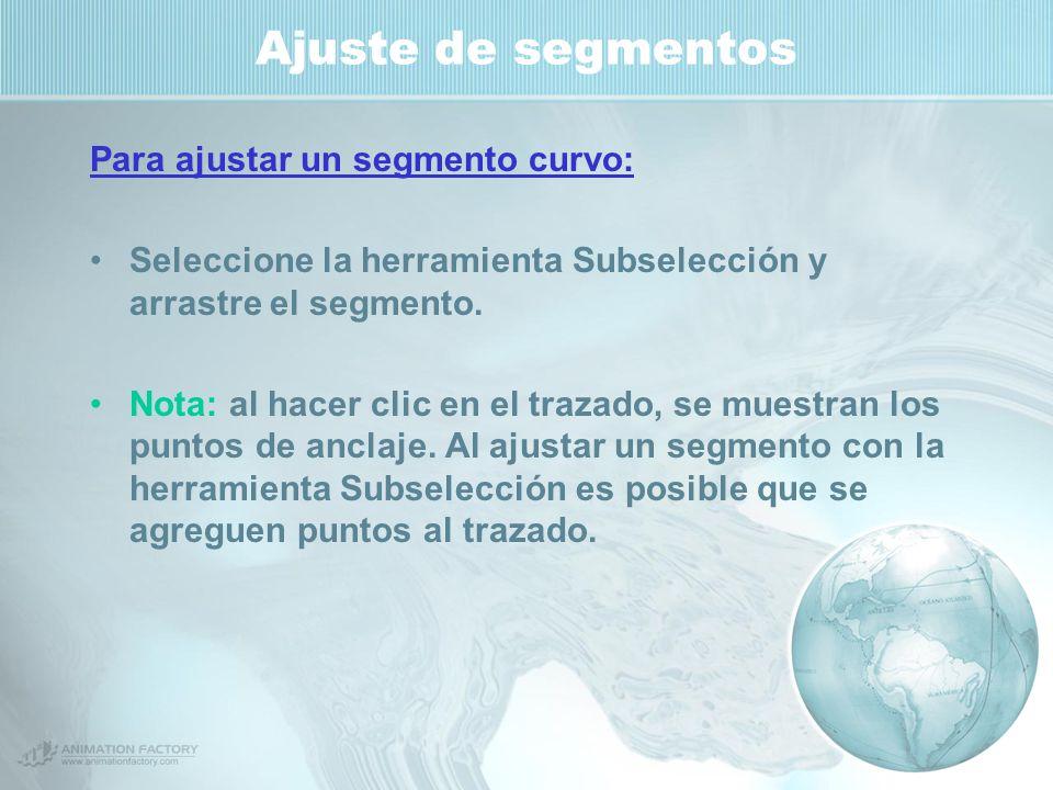 Ajuste de segmentos Para ajustar un segmento curvo: Seleccione la herramienta Subselección y arrastre el segmento.