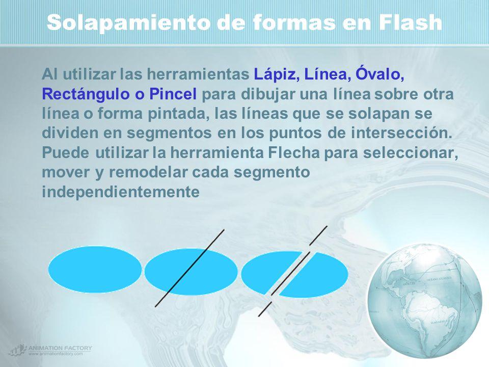 Solapamiento de formas en Flash Al utilizar las herramientas Lápiz, Línea, Óvalo, Rectángulo o Pincel para dibujar una línea sobre otra línea o forma pintada, las líneas que se solapan se dividen en segmentos en los puntos de intersección.