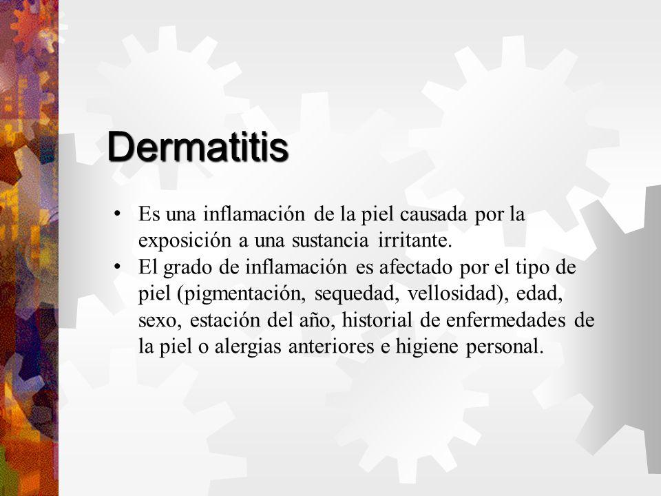 Dermatitis Es una inflamación de la piel causada por la exposición a una sustancia irritante.