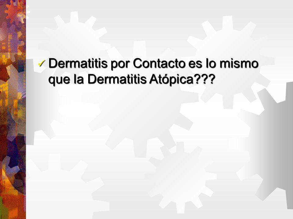 Dermatitis por Contacto es lo mismo que la Dermatitis Atópica??.