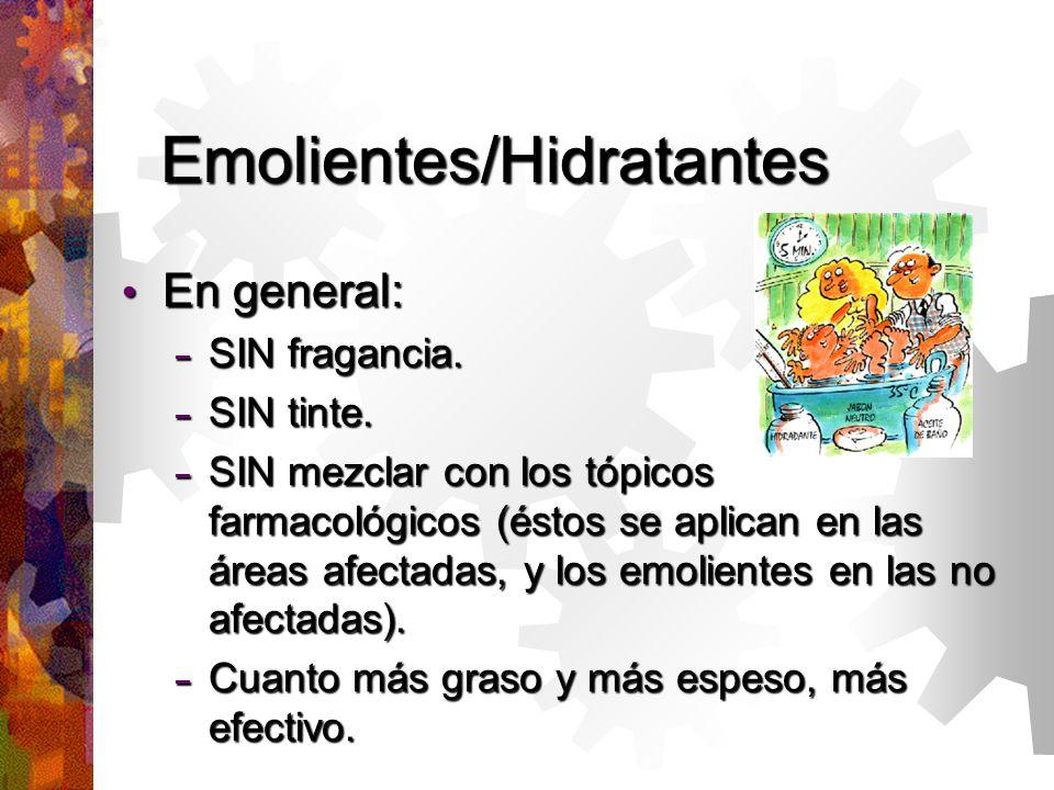 Emolientes/Hidratantes En general: En general: – SIN fragancia.