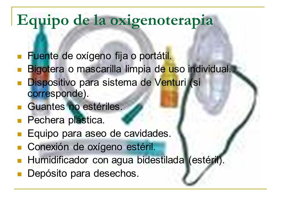 Equipo de la oxigenoterapia Fuente de oxígeno fija o portátil. Bigotera o mascarilla limpia de uso individual. Dispositivo para sistema de Venturi (si