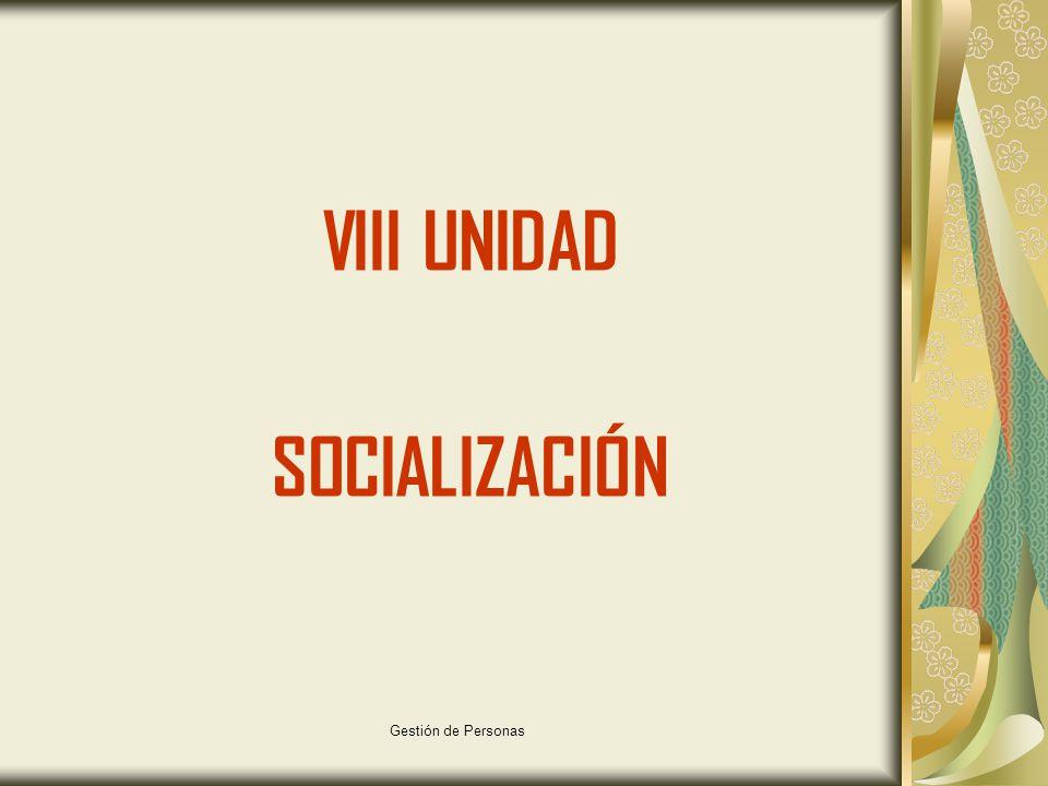 Gestión de Personas VIII UNIDAD SOCIALIZACIÓN
