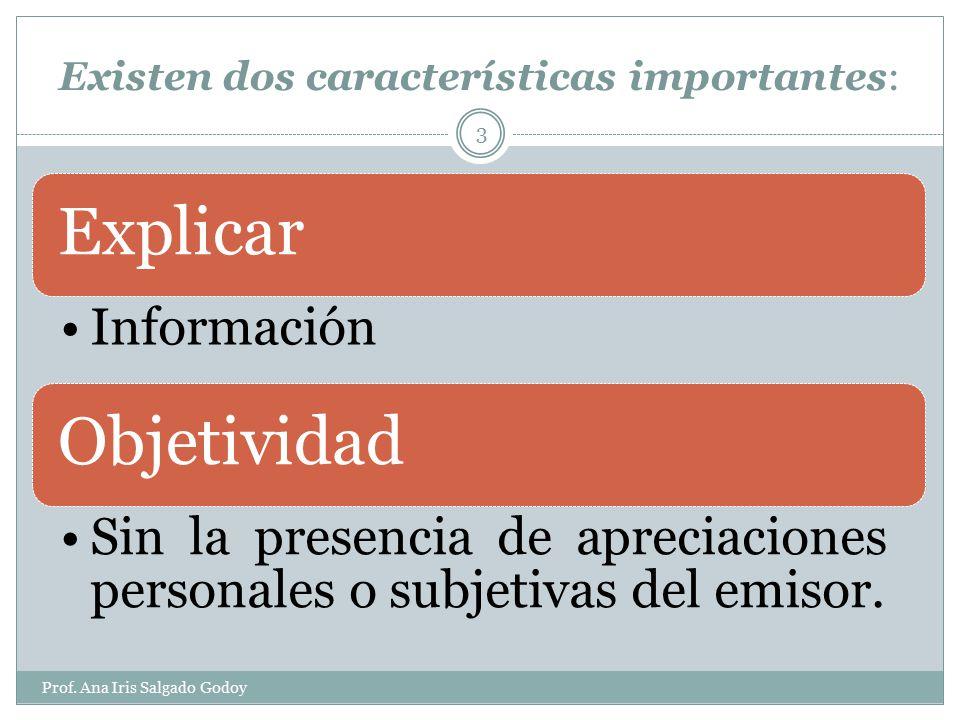 Una característica fundamental del texto expositivo es: Prof.