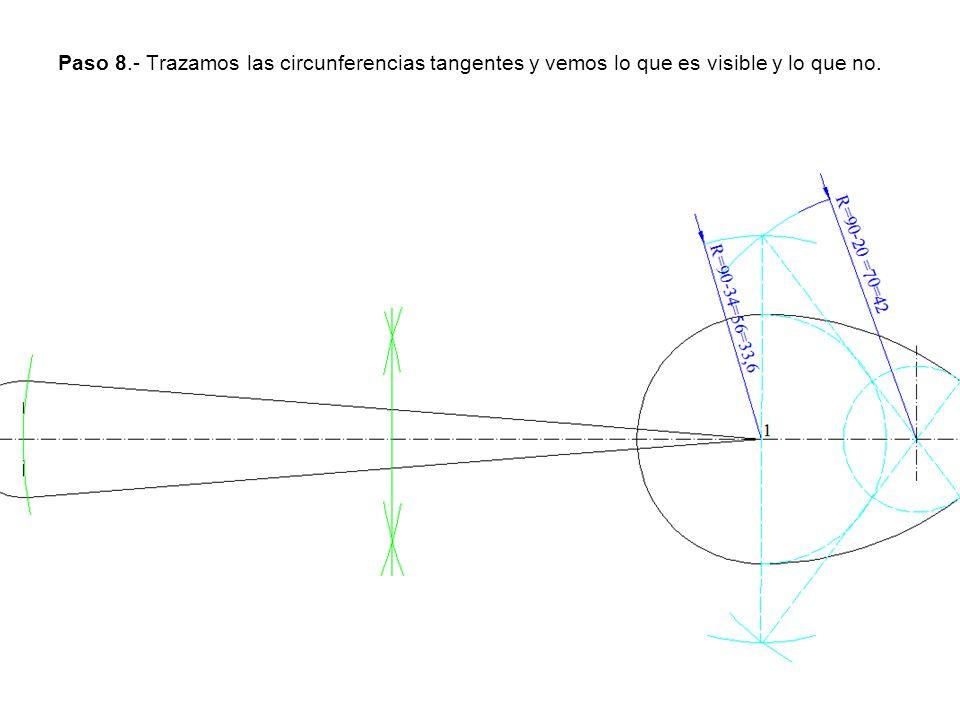 Paso 8.- Trazamos las circunferencias tangentes y vemos lo que es visible y lo que no.