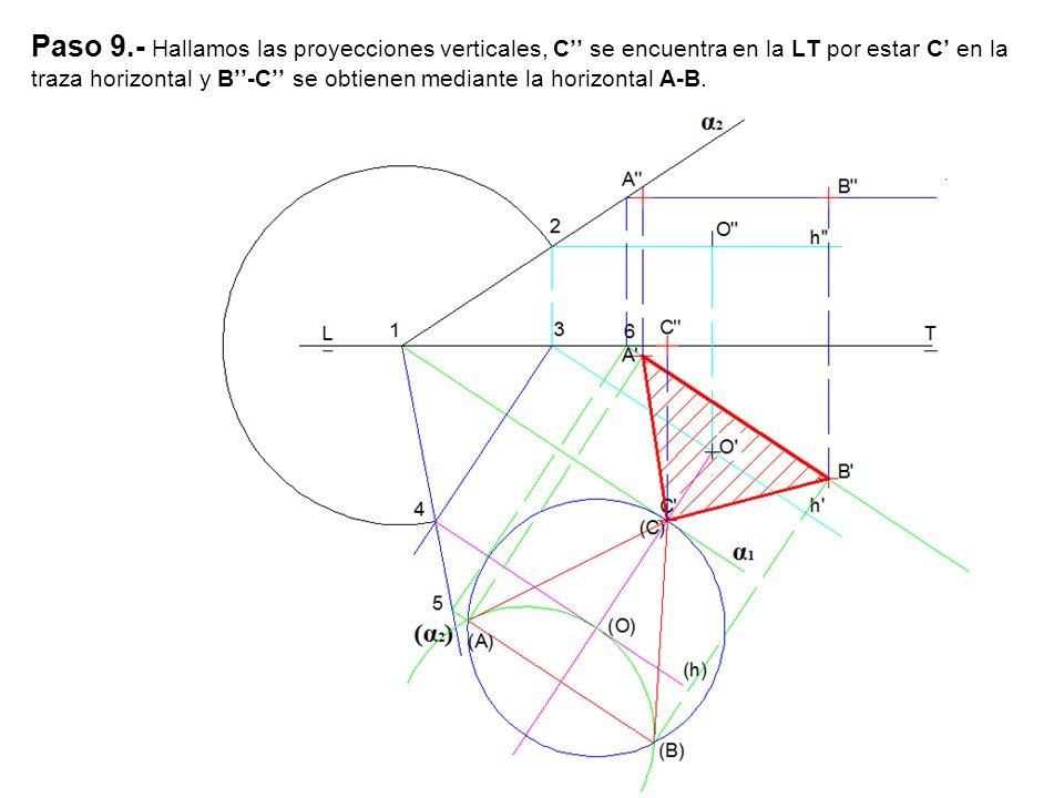 Paso 9.- Hallamos las proyecciones verticales, C'' se encuentra en la LT por estar C' en la traza horizontal y B''-C'' se obtienen mediante la horizon