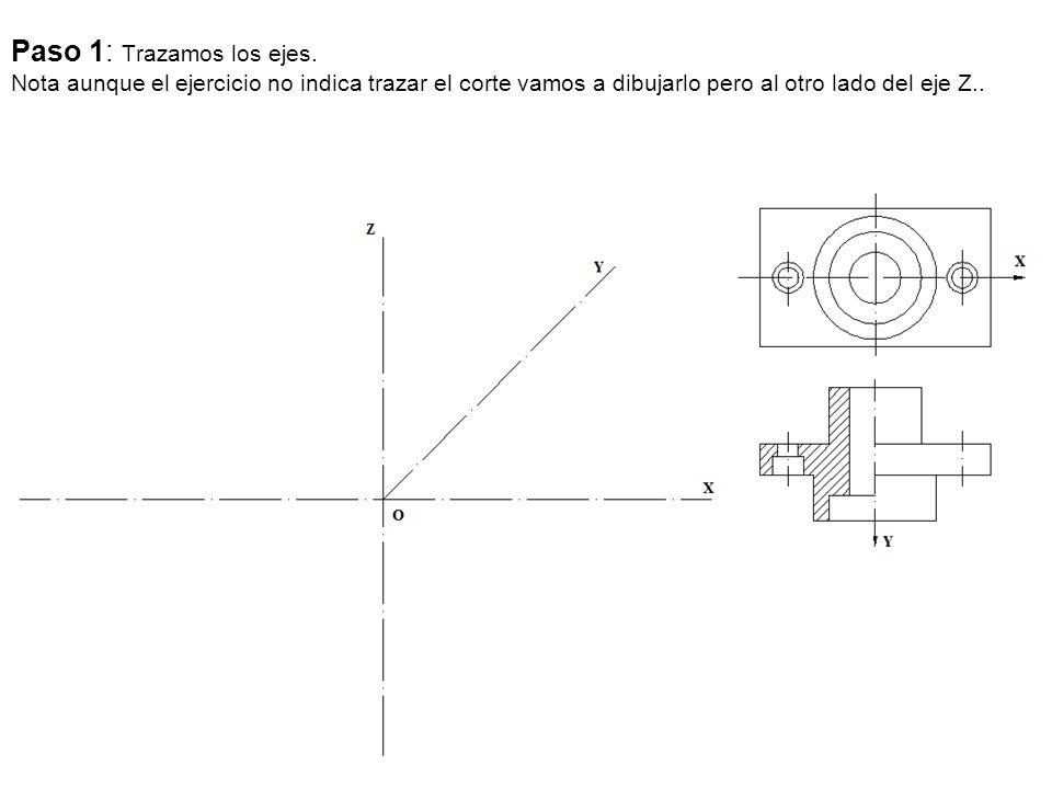 Paso 1: Trazamos los ejes. Nota aunque el ejercicio no indica trazar el corte vamos a dibujarlo pero al otro lado del eje Z..
