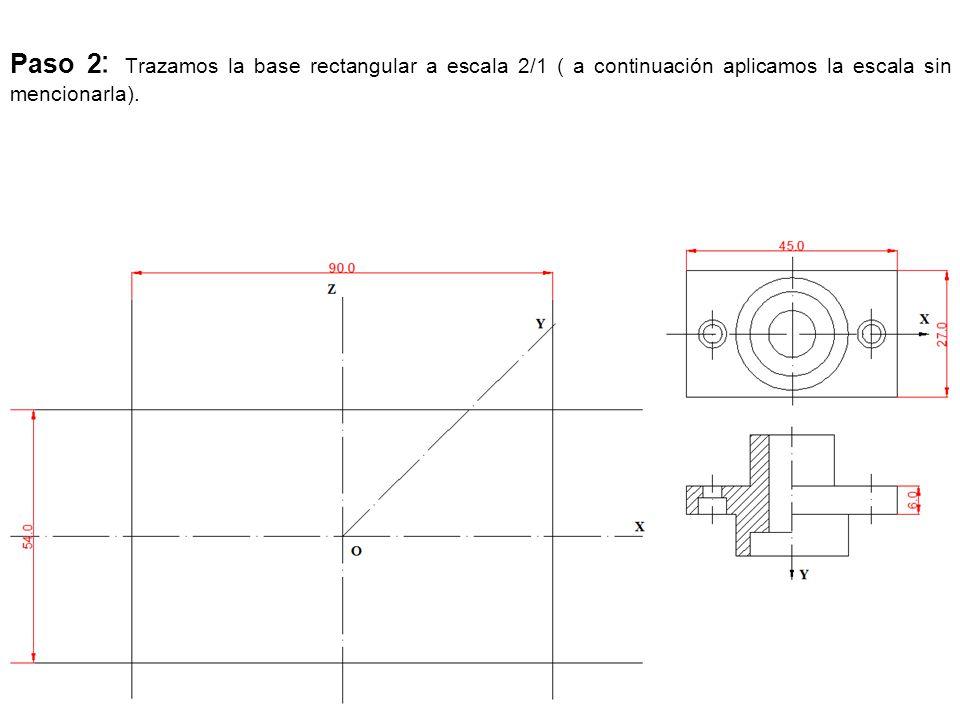 Paso 2 : Trazamos la base rectangular a escala 2/1 ( a continuación aplicamos la escala sin mencionarla).