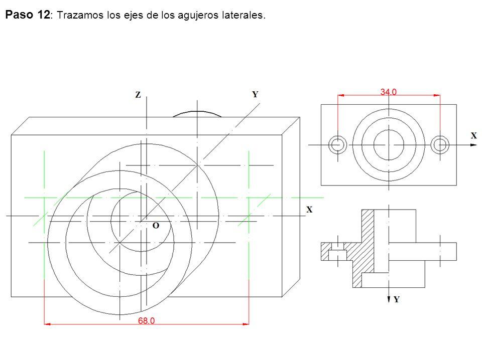 Paso 12 : Trazamos los ejes de los agujeros laterales.