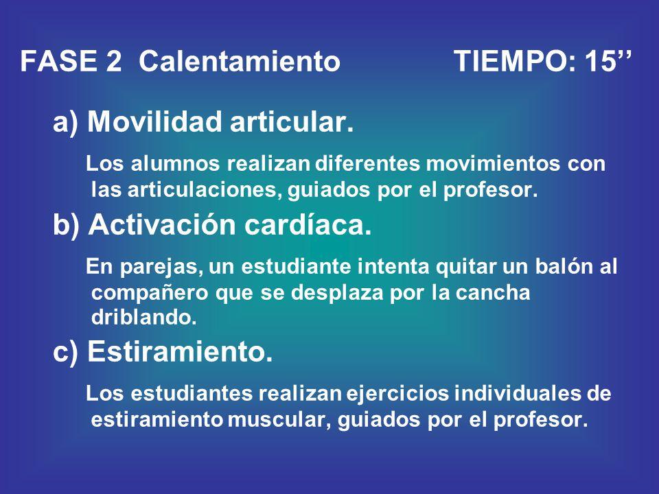 FASE 2 Calentamiento TIEMPO: 15'' a) Movilidad articular. Los alumnos realizan diferentes movimientos con las articulaciones, guiados por el profesor.