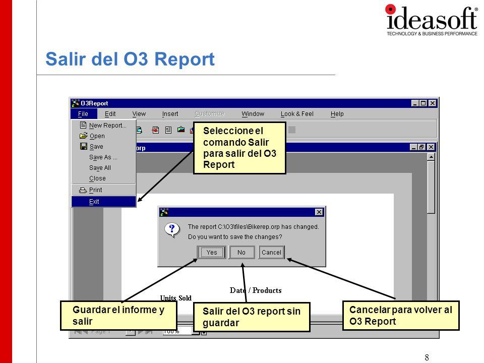 8 Salir del O3 Report Seleccione el comando Salir para salir del O3 Report Guardar el informe y salir Salir del O3 report sin guardar Cancelar para volver al O3 Report