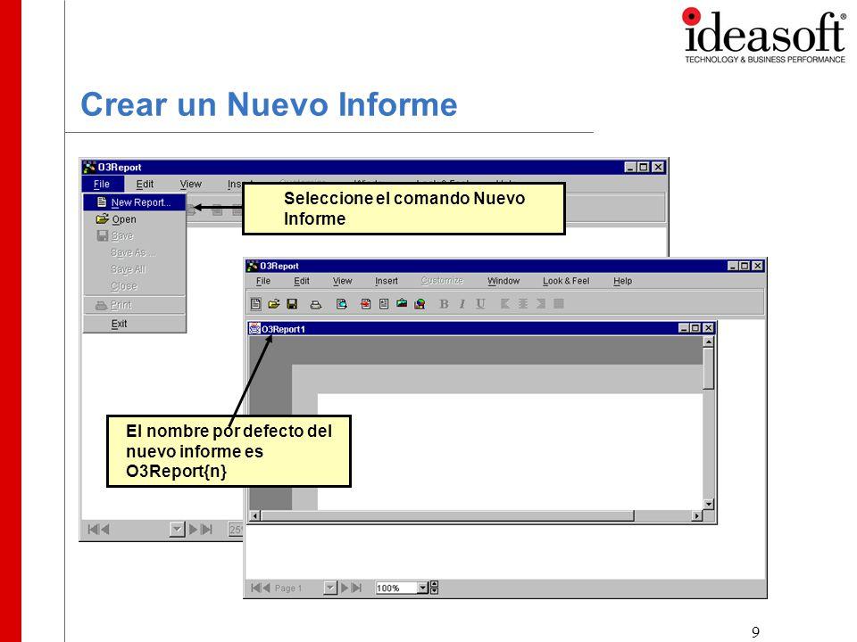 9 Crear un Nuevo Informe Seleccione el comando Nuevo Informe El nombre por defecto del nuevo informe es O3Report{n}