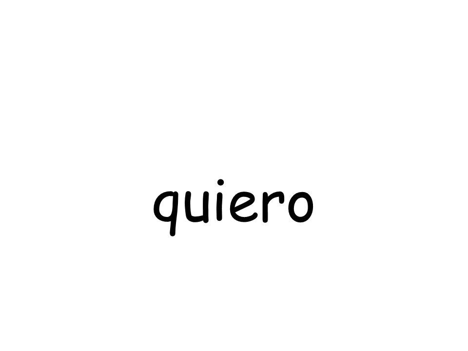 quiero
