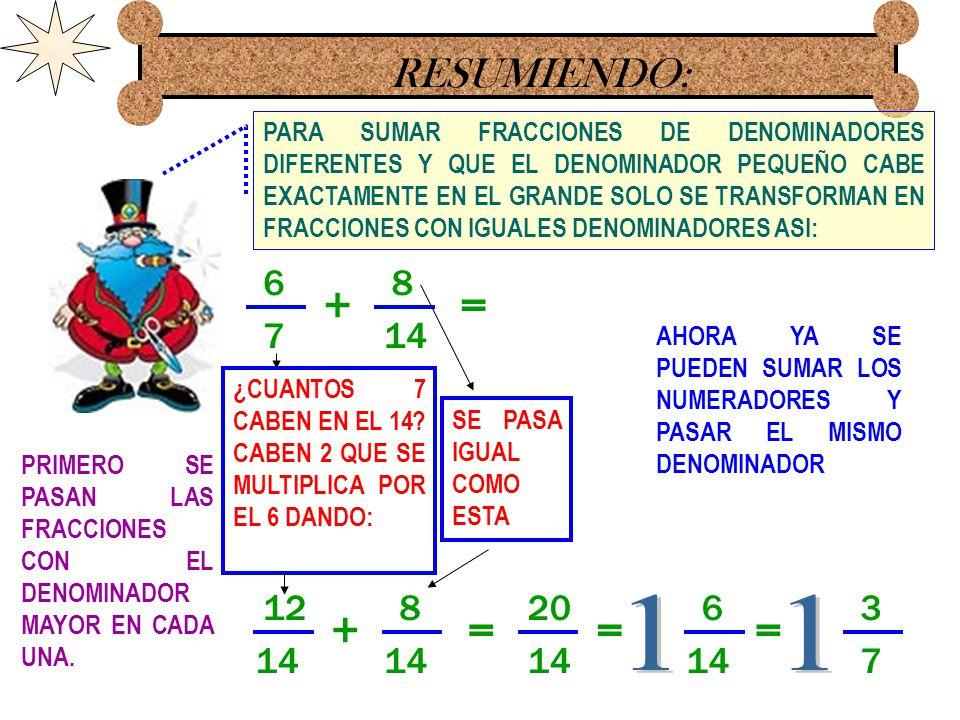SIMPLE MAS SIMPLE: LAS FRACCIONES SIMPLES COMO RECORDARAS SON AQUELLAS QUE NO TIENEN ENTEROS, Y CON ELLAS VAMOS A INICIAR SUPONGAMOS QUE QUEREMOS SUMAR LAS SIGUIENTES FRACCIONES: 7 10 4 5 += OBSERVA QUE LOS DENOMINADORES NO SON IGUALES POR LO QUE NO PODEMOS SUMAR LOS NUMERADORES, SI OBSERVAS EL DENOMINADOR PEQUEÑO (5) CABE EXACTAMENTE EN EL DENOMINADOR GRANDE (10) A ESTE TIPO DE SUMAS DONDE EL DENOMINADOR PEQUEÑO CABE EXACTAMENTE EN EL DENOMINADOR GRANDE LAS LLAMAREMOS DEL SEGUNDO TIPO.