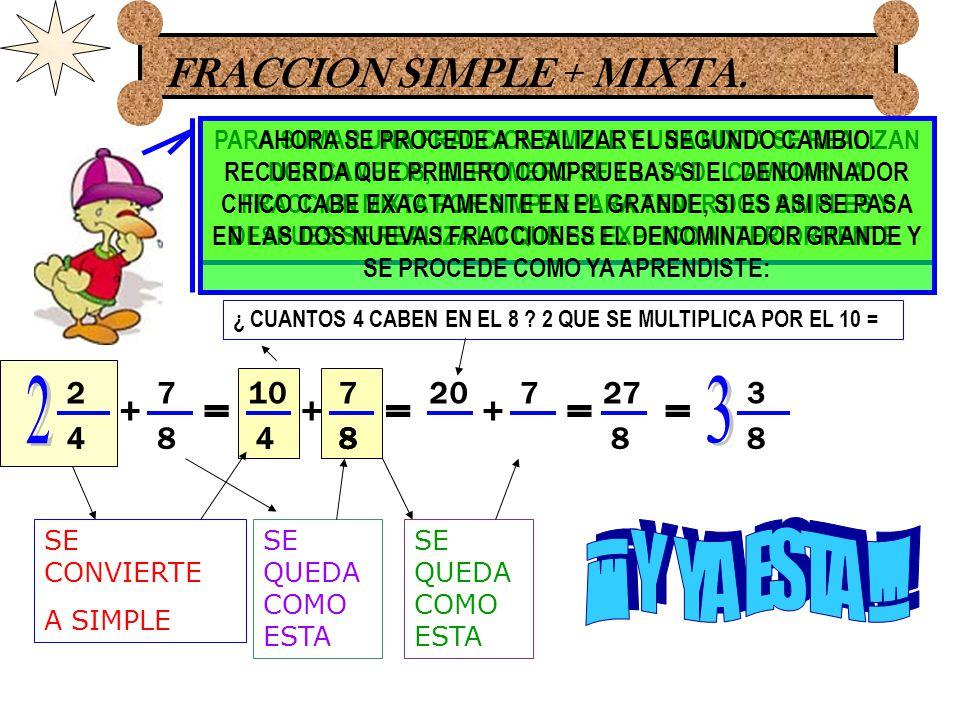 EJERCICIOS: REALIZA ESTOS EJERCICIOS COMO YA SABES: 2 3 8 6 += 4 6 + 5 4 7 12 += 15 12 + 10 12 7 15 6 5 += 7 + 5 10 15 20 += 10 20 + 5 7 8 5 2 += 7 8 + 3 8 8 6 7 12 18 15 20 8 = = = = = 12 6 22 12 25 15 25 20 27 8 = = = = = 5 6 = 10 15 = 2 3 1 4 =