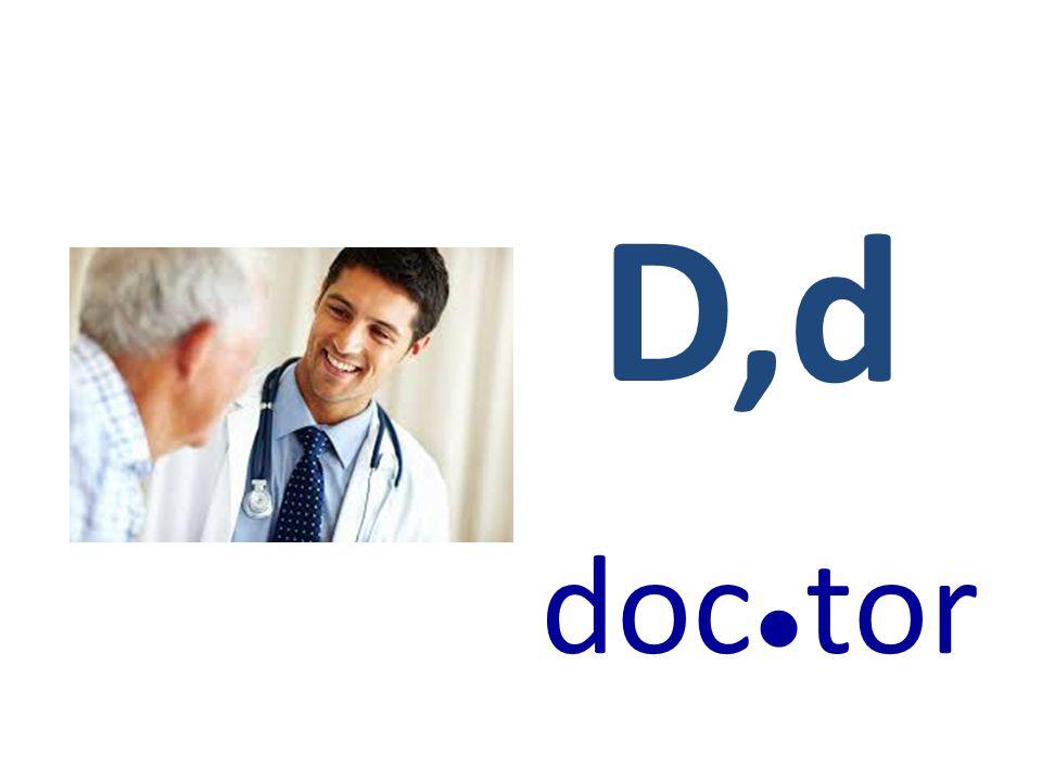 D,d doc ● tor