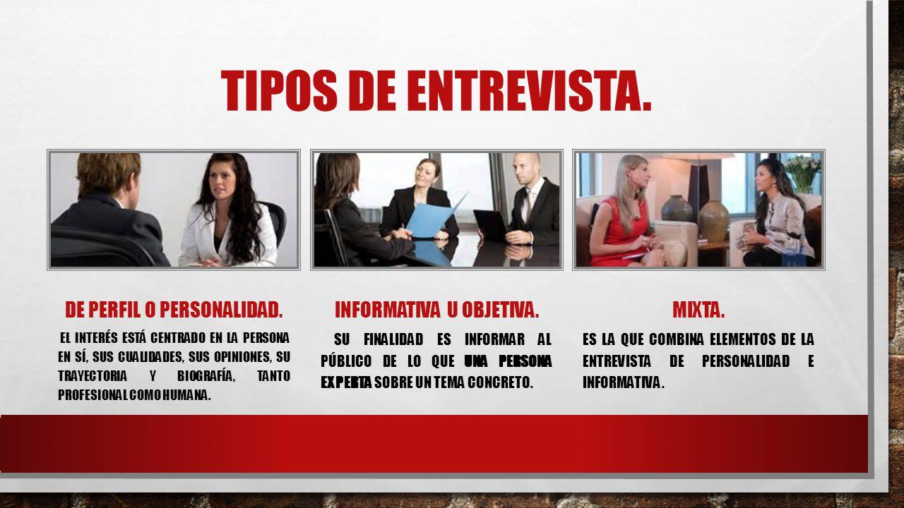 TIPOS DE ENTREVISTA.DE PERFIL O PERSONALIDAD.