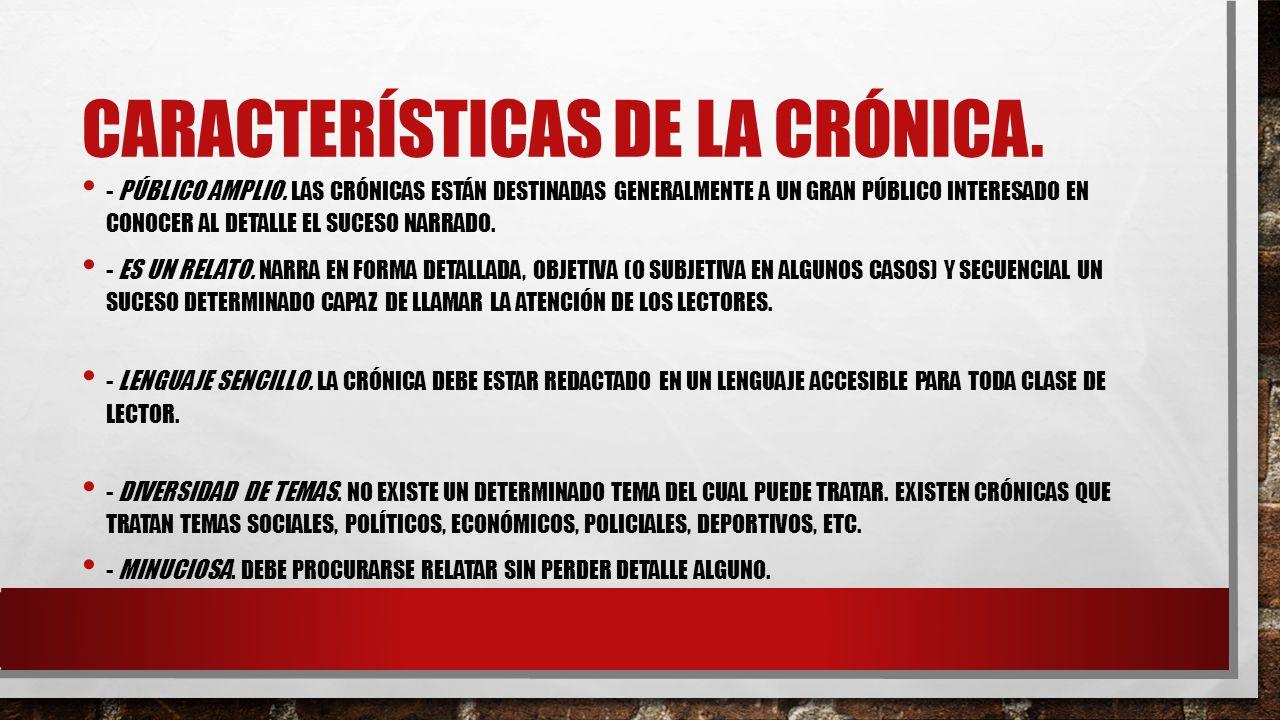 CARACTERÍSTICAS DE LA CRÓNICA.- PÚBLICO AMPLIO.