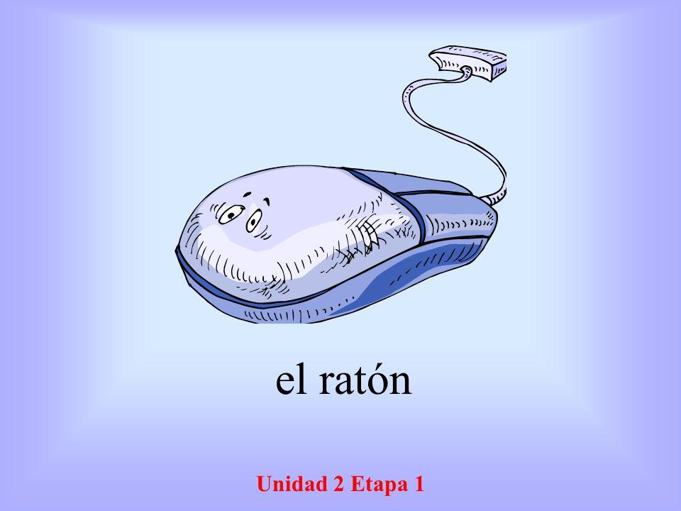 Unidad 2 Etapa 1 el ratón