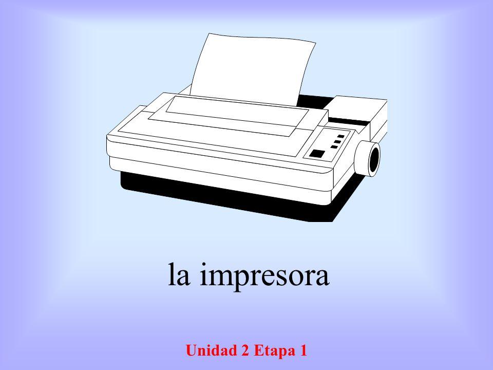 Unidad 2 Etapa 1 la impresora