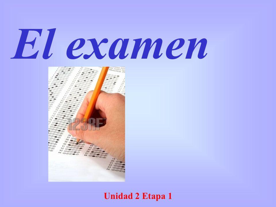 Unidad 2 Etapa 1 El examen