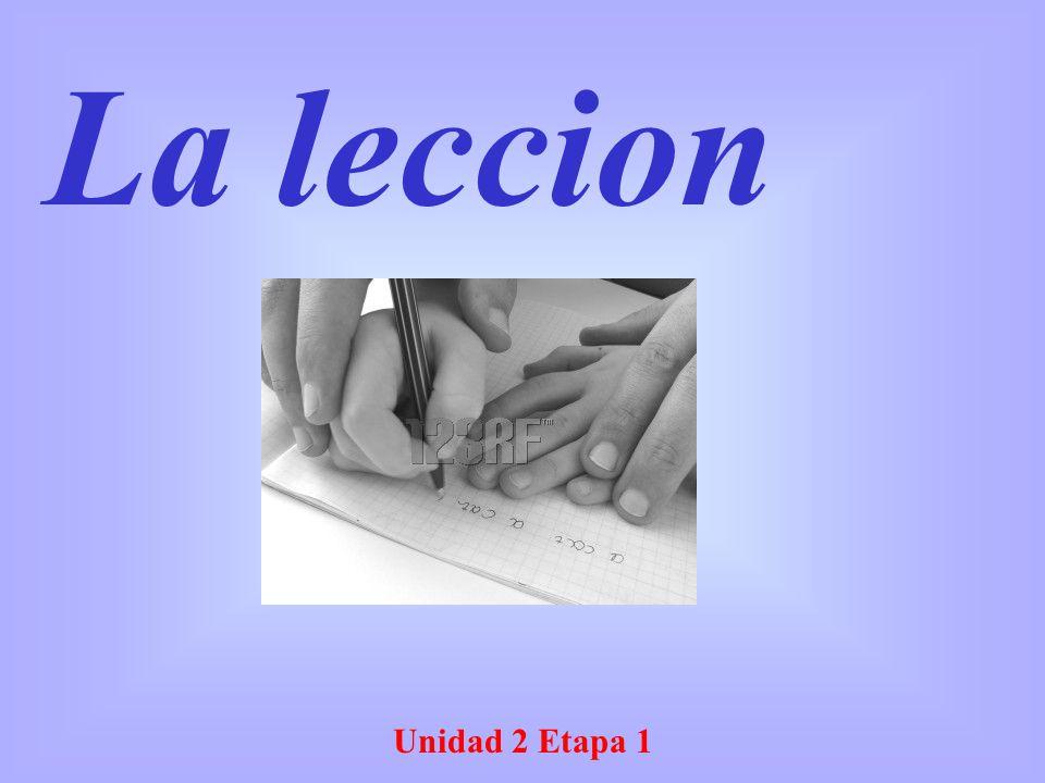 Unidad 2 Etapa 1 La leccion